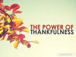 sermons on gratitude and thanksgiving sermon by topic the power of thankfulness