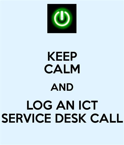 help desk call log keep calm and log an ict service desk call poster damo