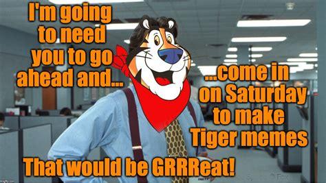 Tony The Tiger Meme - tony the tiger imgflip