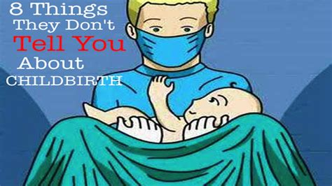 8 Things About You Do Not by 8 Things They Don T Tell You About Childbirth