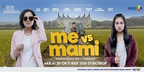 film ftv me vs mami selamat hari ibu inilah 7 film indonesia untuk para ibu