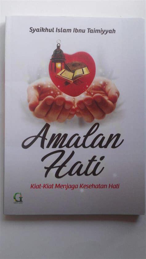 Buku Zadul Maad Jilid 3 Edisi Lengkap Cr buku amalan hati kiat kiat menjaga kesehatan hati