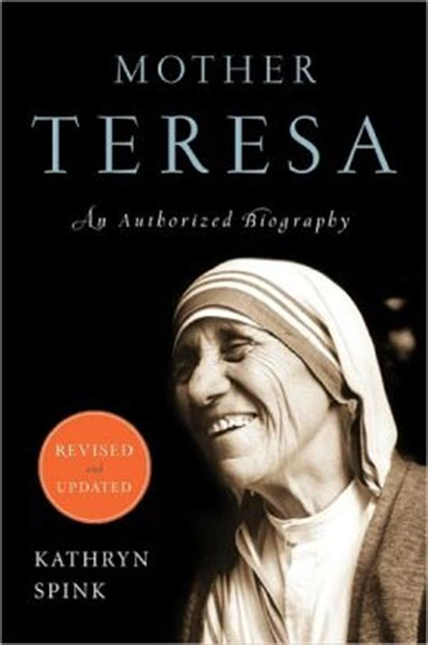 biography or autobiography book list mother teresa an authorized biography by kathryn spink