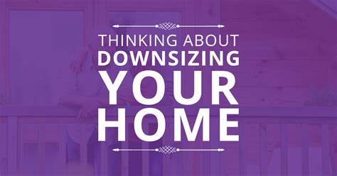 downsizing your home bowman group