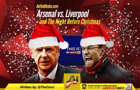 arsenal xmas arsenal v liverpool and the night before christmas