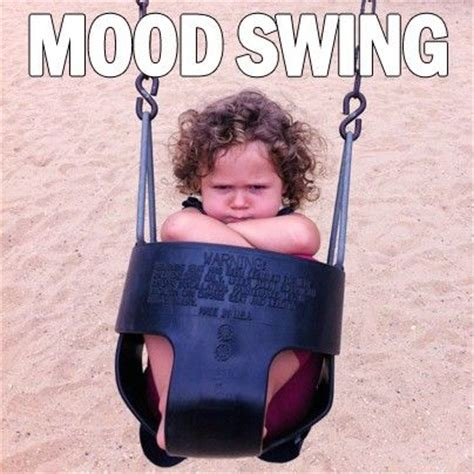 what causes bad mood swings funny quotes about mood swings quotesgram