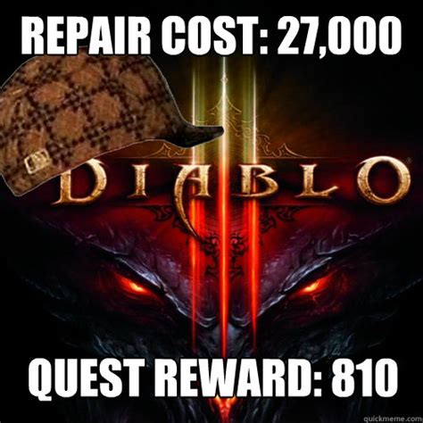 Diablo Meme - repair cost 27 000 gold quest reward 810 gold scumbag