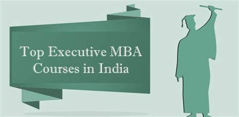 Mba Electives In India by Executive Mba Courses Offered By Top B Schools In India