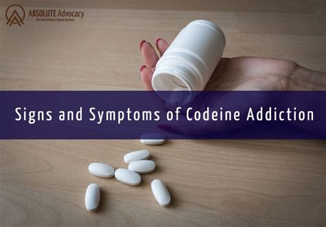 Codeine Detox Symptoms by Signs And Symptoms Of Codeine Addiction Absolute Advocacy