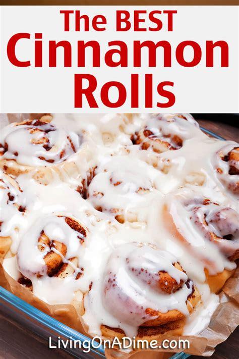 the best cinnamon the best cinnamon rolls recipe living on a dime