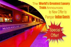 maharajas express announces special monsoon offers the world s greatest luxury train announces to new offer