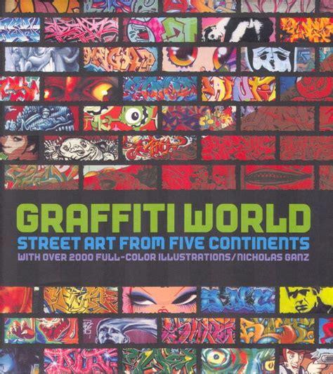 libro graffiti world street art graffiti world street art from five continent by jean aimarre issuu