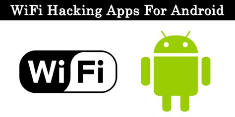 top 7 best wifi hacking apps for android 2016 safe tricks