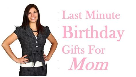 best birthday gift for mom last minute birthday gifts for mom 7 best ideas