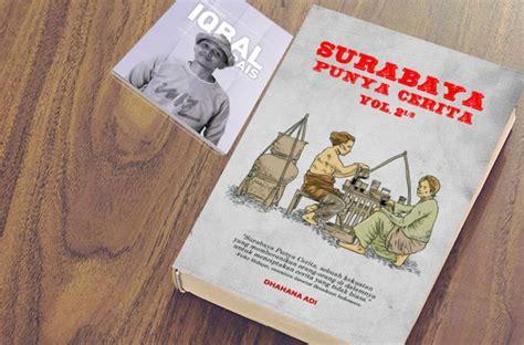 membuat cerita fantasi tentang pahlawan cinta surabaya alumnus sosiologi ini buat buku tentang