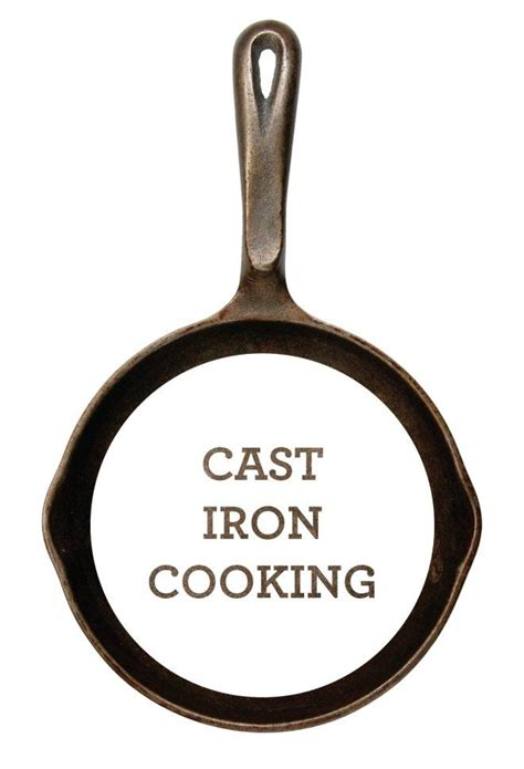 cast iron cooking 17 best images about cast iron recipes on pinterest