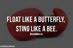 Float like a butterfly sting like a bee quotes everlasting