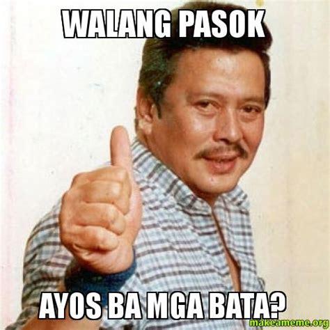 Submit A Meme - walang pasok ayos ba mga bata make a meme