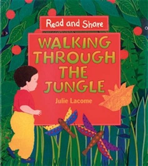 through the books walking through the jungle by julie lacome reviews