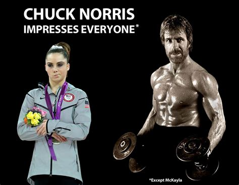 Mckayla Is Not Impressed Meme - chuck norris impresses everyone except mckayla mckayla