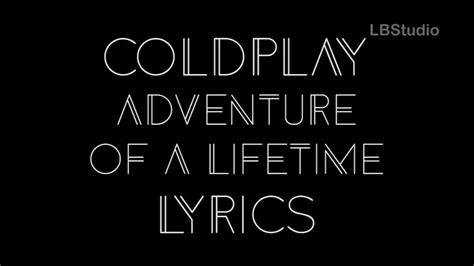 coldplay adventure of a lifetime lyrics coldplay adventure of a lifetime lyrics video cover