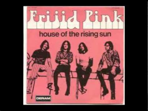 frijid pink house of the rising sun frijid pink the house of the rising sun a the house of the rising sun youtube