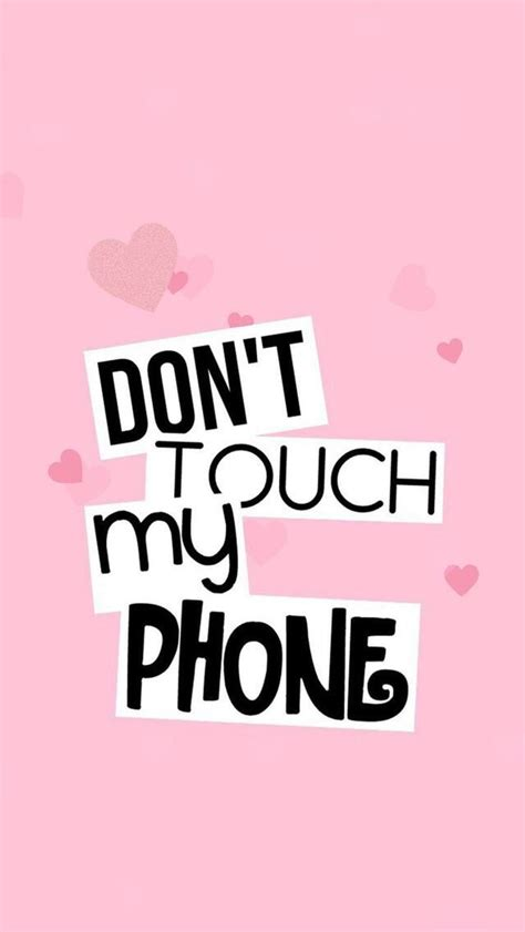 wallpaper for iphone 6 dont touch don t touch my phone wallpaper wallpapers pinterest