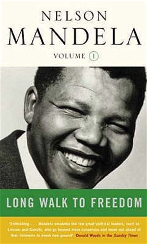 the biography of nelson mandela book long walk to freedom volume 1 1918 1962 by nelson