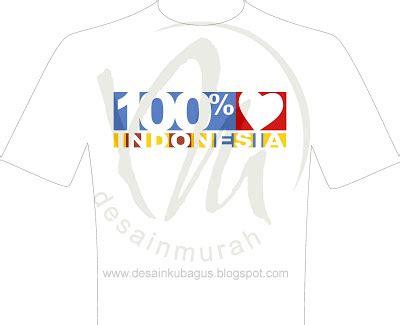 desain cinta indonesia desain murah kaos 100 cinta indonesia