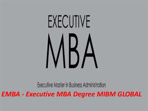 Executive Mba Majors by Emba Executive Mba Degree Are Accessible For Mibm Global