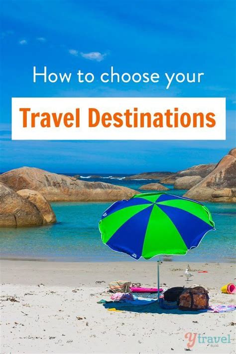 3 tips to choose your holiday destination 2738 best images about travel tips on pinterest
