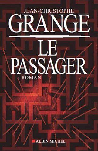 Grangé Jean Christophe Dernier Livre by Le Passager Jean Christophe Grang 233