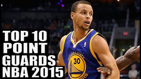 nba the top 5 point guards of 2014 2015 season top 10 best nba point guards 2015 youtube