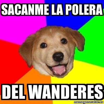 Advice Dog Meme Generator - meme advice dog sacanme la polera del wanderes 23730745