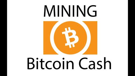 bitcoin cash mining how to mine bitcoin cash and is it worth it youtube