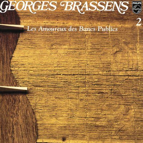 Les Amoureux Des Bancs Publics by Les Amoureux Des Bancs Publics Volume 2 Georges Brassens