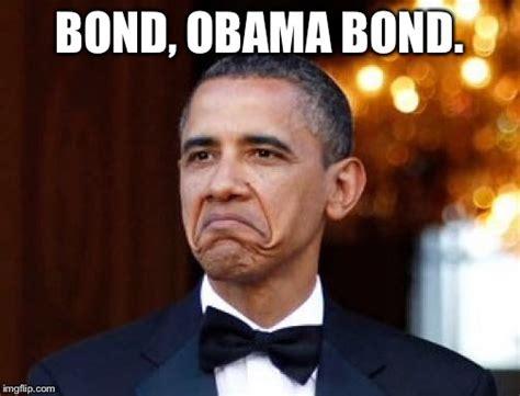 Meme Generator Obama - obama bond imgflip
