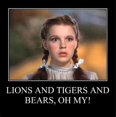 Lions Tigers Bears Oh My by The Wizard Of Oz Lions And Tigers And Bears Oh My