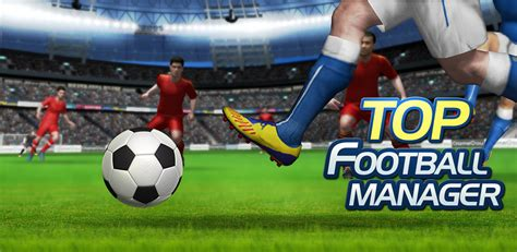best football manager top football manager appstore for android