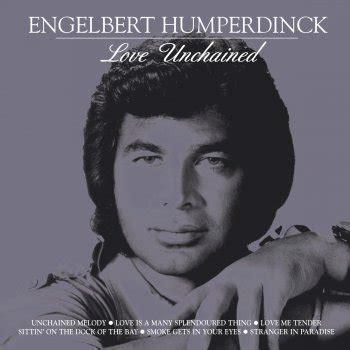 testo unchained melody testi unchained engelbert humperdinck testi canzoni mtv