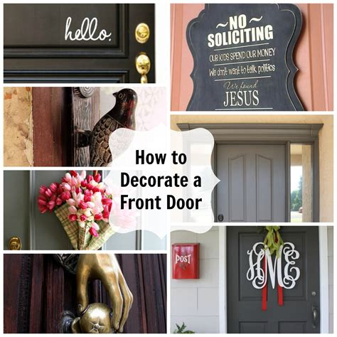 how to decorate a door for how to decorate a front door pursuit of functional home