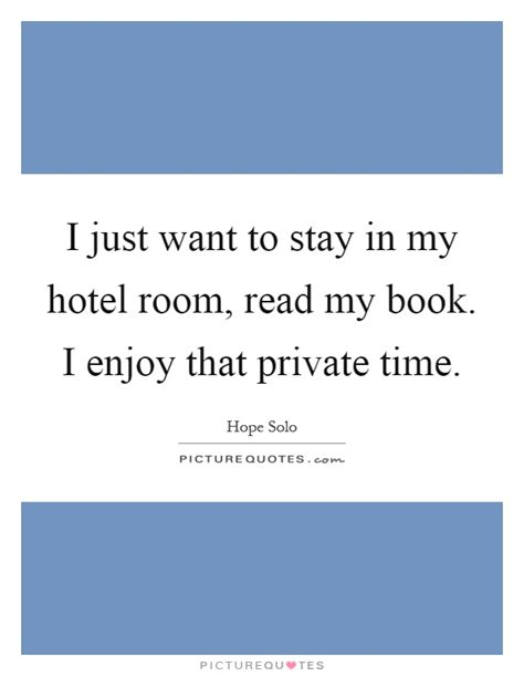 Hotel Bedroom Quotes Hotel Room Quotes Hotel Room Sayings Hotel Room