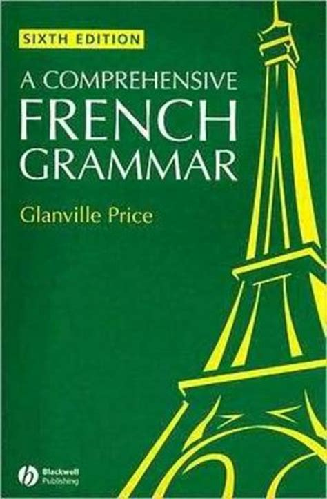 wiley a comprehensive french grammar 6th edition glanville price