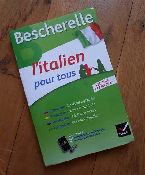 bescherelle litalien pour tous 2218978849 m 233 thodes et livres pour apprendre l italien mordus d italie