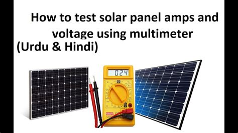 how to calculate the solar panel requirement how to test solar panel s voltage using multimeter urdu