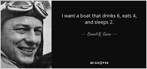 boat drinks quote 18 best ernest k gann quotes a z quotes