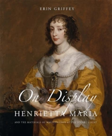 the of henrietta of charles i books henrietta patron and collector history news