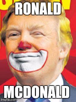 Ronald Mcdonald Memes - donald trump the clown imgflip