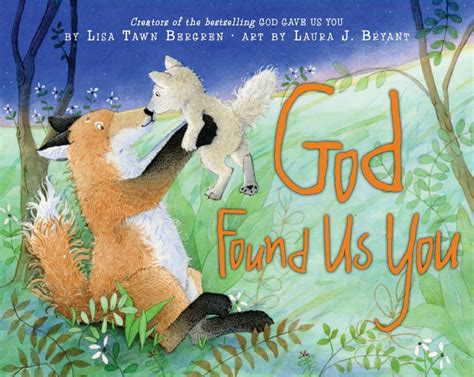 the children of the gods books god found us you by tawn bergren illustrated by