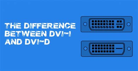 I D Vs The Original I by What S The Difference Between Dvi I And Dvi D